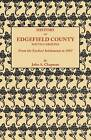History of Edgefield County [South Carolina], from the Earliest Settlements to 1897 by John a Chapman (Paperback / softback, 2012)