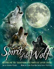 Spirit of the Wolf: Channeling the Transformative Power of Lupine Energy by Linda Star Wolf, Casey Piscitelli (Hardback, 2013)