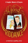 Good Riddance: An Illustrated Memoir of Divorce by Cynthia L. Copeland (Paperback, 2013)