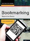 Bookmarking: Beyond the Basics by Alicia E. Vandenbroek (Paperback, 2012)