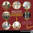 Walking Cincinnati: 32 Tours Exploring Historic Neighborhoods, Stunning Riverfront Quarters, and Hidden Treasures in the Queen City by Danny Korman, Katie Meyer (Paperback, 2013)