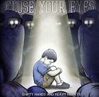 Empty Hands and Heavy Hearts * by Close Your Eyes (CD, Oct-2011, Victory Records)