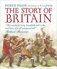 The Story of Britain by Patrick Dillon (Paperback, 2013)