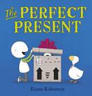 The Perfect Present by Fiona Roberton (Hardback, 2012)