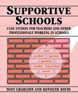 Supportive Schools by Kenneth David, Tony Charlton (Paperback, 1990)