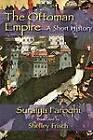 The Ottoman Empire: A Short History by Saraiya Faroqhi (Hardback, 2010)