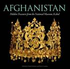 Afghanistan: Hidden Treasures by Fredrik Hiebert (Paperback, 2008)