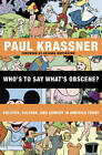 Who's to Say What's Obscene?: Politics, Culture and Comedy in America Today by Paul Krassner (Paperback, 2008)