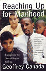 Reaching up for Manhood: Transforming the Lives of Boys in America by Geoffrey Canada (Paperback)