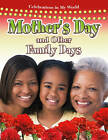 Mother's Day and Other Family Days by Bobbie Kalman (Paperback, 2010)