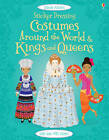 Kings and Queens & Costumes Around the World by Usborne Publishing Ltd (Paperback, 2013)