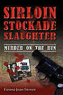 Sirloin Stockade Slaughter: Murder on the Run by Jean Stover (Paperback / softback, 2010)