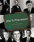Who Is President? by Fannie T. Brown (Paperback, 2011)