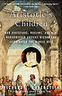 Aristotle's Children: How Christians, Muslims, and Jews Rediscovered Ancient Wisdom and Illuminated the Middle Ages by Richard E. Rubenstein (Paperback, 2004)