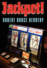 Jackpot! by Robert Bruce Kennedy (Hardback, 2010)