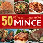 50 Great Ways with Mince: Making the Most of Ground Meat in 50 Fantastic Recipes and 300 Photographs by Jenny Stacey (Hardback, 2013)