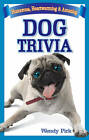 Dog Trivia: Humorous, Heartwarming & Amazing by Wendy Pirk (Paperback, 2008)