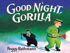 Good Night, Gorilla by Peggy Rathmann (Paperback, 2012)