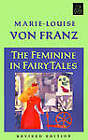 The Feminine in Fairy Tales by Marie-Louise Von Franz (Paperback, 2001)