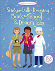 Sticker Dolly Dressing Back to School & Dream Jobs by Emily Bone, Fiona Watt (Paperback, 2012)