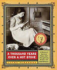 A Thousand Years Over a Hot Stove: A History of American Women Told Through Food, Recipes and Remembrances by Laura Schenone (Paperback, 2004)