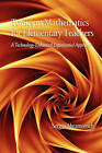 Topics in Mathematics for Elementary Teachers: A Technology-Enhanced Experiential Approach by Sergei Abramovich (Paperback, 2010)
