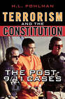 Terrorism and the Constitution: The Post 9/11 Cases by H. L. Pohlman (Paperback, 2007)