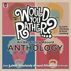 Would You Rather...? An Absolutely Absurd Anthology: Over 3,000 Absolutely Absurd Dilemmas to Ponder by Justin Heimberg, David Gomberg (Paperback, 2011)