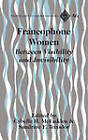 Francophone Women: Between Visibility and Invisibility by Peter Lang Publishing Inc (Hardback, 2009)