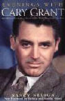 Evenings With Cary Grant: Recollections in His Own Words and by Those Who Knew H