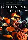 Colonial Food by Ann Chandonnet (Paperback, 2013)