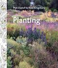 Planting: A New Perspective by Noel Kingsbury, Piet Oudolf (Hardback, 2013)