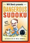 Will Shortz Presents Dangerous Sudoku: 200 Hard Puzzles by Griffin Publishing (Paperback, 2013)