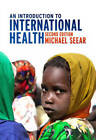 An Introduction to International Health by Michael Seear (Paperback, 2012)