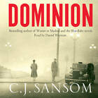 Dominion by C. J. Sansom (CD-Audio, 2013)