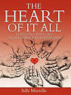The Heart of It All: Level Two - Part Two of the Foundations of Discipleship by Sally Mazzella (Paperback / softback, 2010)