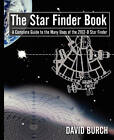 The Star Finder Book: A Complete Guide to the Many Uses of the 2102-D Star Finder, 2nd Edition by David Burch (Paperback / softback, 2008)