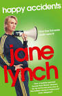 Happy Accidents by Jane Lynch (Paperback, 2012)