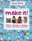 Make It! by Jane Bull (Paperback, 2013)