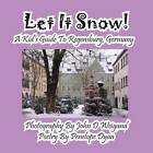 Let It Snow! a Kid's Guide to Regensburg, Germany by Penelope Dyan (Paperback / softback, 2013)