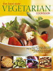 The Best-ever Vegetarian Cookbook: Over 200 Recipes, Illustrated Step-by-step - Each Dish Beautifully Photographed to Guarantee Perfect Results Every Time by Linda Fraser (Paperback, 2012)