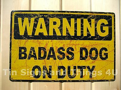 Warning Badass Dog on Duty METAL SIGN funny poster watch guard beware caution