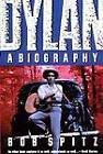 Dylan: A Biography by Bob Spitz (Paperback, 1991)