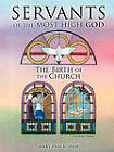 Servants of the Most High God: The Birth of the Church by Mary Ann Bishop (Paperback / softback, 2010)
