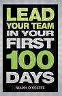 Lead Your Team in Your First 100 Days by Niamh O'Keeffe (Paperback, 2012)