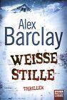 Weiße Stille von Alex Barclay (2011, Taschenbuch)