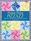 Prairie-point Pizzazz: Quilts with New Dimension by Karen Sievert (Paperback, 2012)