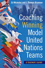 Coaching Winning Model United Nations Teams: A Teacher's Guide by Ed Mickolus, J. Thomas Brannan (Paperback, 2013)