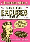 Complete Excuses Handbook: The Women's Edition by Julia Spalding, Lou Harry (Paperback, 2010)