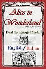 Alice in Wonderland: Dual Language Reader (English/Italian) by Lewis Carroll (Paperback / softback, 2011)